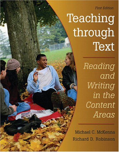 Teaching Through Text: Reading and Writing in the Content...