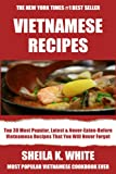 Top 30 Most Popular, Latest And Never-Eaten-Before Vietnamese Recipes That You Will Never Ever Forget (English Edition)