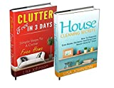 CLEANING AND HOME ORGANIZATION BOX-SET#2: Clutter Free In 3 Days + House Cleaning Secrets: How To Organize Your Home, Declutter And Keep Your House Clean In 7 Days