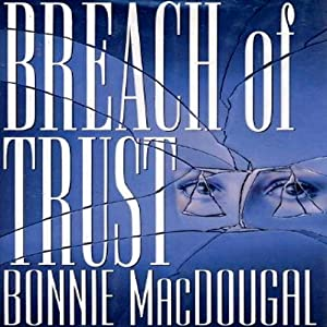 Breach of Trust | [Bonnie MacDougal]