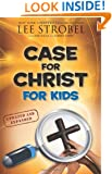 Case for Christ for Kids (Case for... Series for Kids)