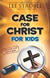 img - for Case for Christ for Kids (Case for... Series for Kids) book / textbook / text book