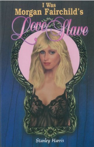 i-was-morgan-fairchilds-love-slave-english-edition