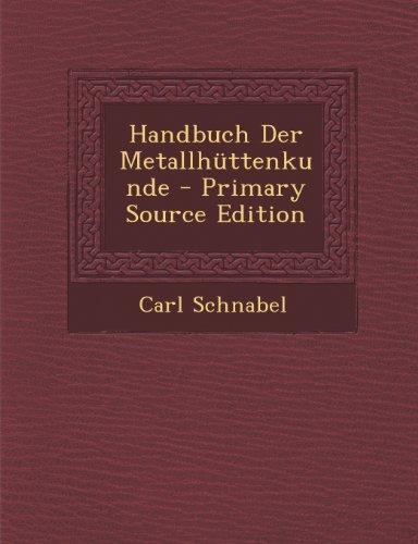 Handbuch Der Metallhuttenkunde
