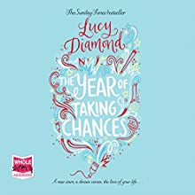 The Year of Taking Chances Audiobook by Lucy Diamond Narrated by Antonia Beamish