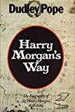 Harry Morgan's Way: Biography of Sir Henry Morgan, 1635-84 (0436377357) by Pope, Dudley