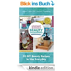 Homemade Mommy Beauty Essentials: 35 DIY Beauty Recipes to Use Everyday (English Edition)