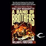 A Band of Brothers: The Lost Regiment, Book 7 (       UNABRIDGED) by William R. Forstchen Narrated by Patrick Lawlor