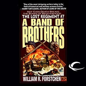 A Band of Brothers: The Lost Regiment, Book 7 | [William R. Forstchen]