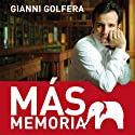 Mas Memoria [More Memory] (       UNABRIDGED) by Gianni Golfera Narrated by Alfonso Sales