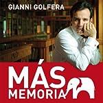 Mas Memoria [More Memory] | Gianni Golfera