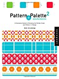 img - for Pattern and Palette Sourcebook 2: A Complete Guide to Choosing the Perfect Color and Pattern in Design (Bk. 2) book / textbook / text book