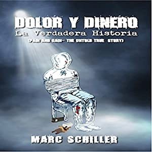 Dolor Y Dinero - La Verdadera Historia Audiobook