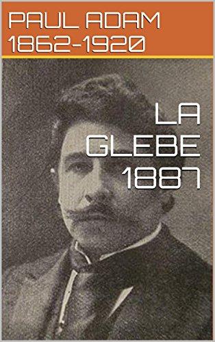 PAUL ADAM 1862-1920 - LA GLEBE 1887 (French Edition)
