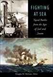 Fighting at Sea: Naval Battles from the Ages of Sail and Steam