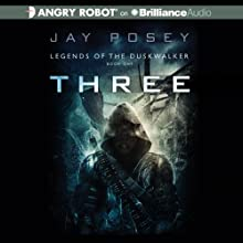 Three: Legends of the Duskwalker, Book 1 (       UNABRIDGED) by Jay Posey Narrated by Luke Daniels