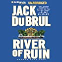 River of Ruin Audiobook by Jack Du Brul Narrated by J. Charles