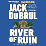 River of Ruin (       UNABRIDGED) by Jack Du Brul Narrated by J. Charles
