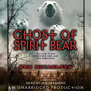 Ghost of Spirit Bear | [Ben Mikaelsen]