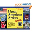 Great American Artists for Kids: Hands-On Art Experiences in the Styles of Great American Masters (Bright Ideas for Learning (TM))
