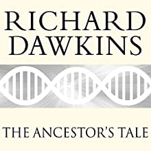 The Ancestor's Tale: A Pilgrimage to the Dawn of Evolution (       ABRIDGED) by Richard Dawkins Narrated by Richard Dawkins, Lalla Ward