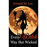 Every Witch Way But Wicked (Wicked Witches of the Midwest Book 2) ~ Amanda M. Lee