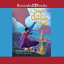 The Dragon with a Chocolate Heart Audiobook by Stephanie Burgis Narrated by Jill Frutkin