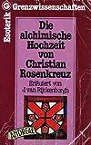Die alchimische Hochzeit von Christian Rosenkreuz