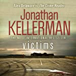 Victims: An Alex Delaware Novel (       UNABRIDGED) by Jonathan Kelerman Narrated by John Rubinstein