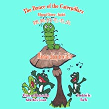 The Dance of the Caterpillars (Chinese Edition): Bilingual Chinese English Audiobook by Adele Marie Crouch Narrated by Bin Hu