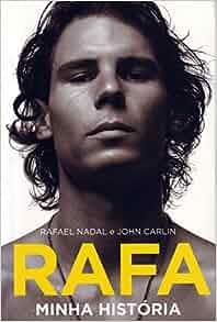 Rafa: Minha Historia (Em Portugues do Brasil): Rafael Nadal / John