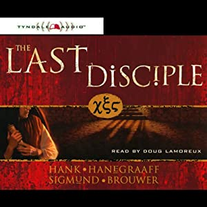 The Last Disciple | [Hank Hanegraaff, Sigmund Brouwer]