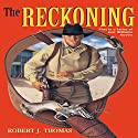 The Reckoning: Jess Williams, Book 1 (       UNABRIDGED) by Robert J. Thomas Narrated by Jay Emmitt Caudill