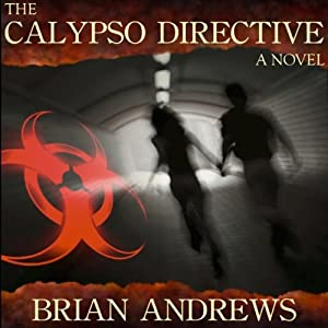 The Calypso Directive: A Novel | [Brian Andrews]