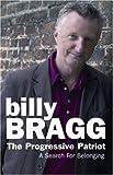 The Progressive Patriot (0593053435) by Bragg, Billy