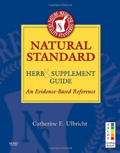 Natural Standard Herb & Supplement Guide: An Evidence-Based Reference, 1e