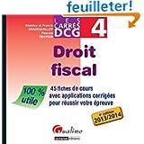 Droit fiscal DCG 4 2013-2014 : 45 fiches de cours avec applications corrigées pour réussir votre épreuve