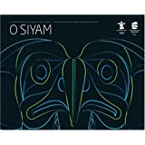 O SIYAM: Aboriginal Art Inspired by the 2010 Olympic and Paralympic Games/O Siyam: Lart autochtone inspir par les jeux olympiques et paralympiques dhiver de 2010by VANOC