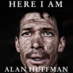 Here I Am: The Story of Tim Hetherington, War Photographer | Alan Huffman