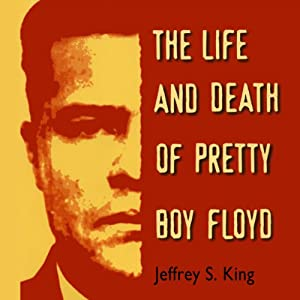 The Life & Death of Pretty Boy Floyd Audiobook