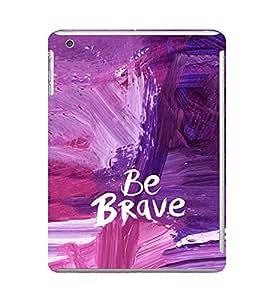EPICCASE Brave you Mobile Back Case Cover For Apple Ipad Mini 2 (Designer Case)