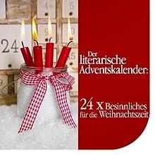 Der literarische Adventskalender: 24 x Besinnliches für die Weihnachtszeit Hörbuch von  div. Gesprochen von: Jürgen Fritsche