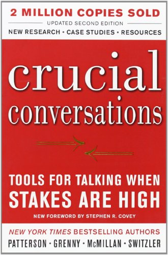 Crucial Conversations Tools for Talking When Stakes Are...