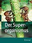 Der Superorganismus: Der Erfolg von A...