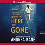 The Line Between Here and Gone: Forensic Instincts, Book 2 (       UNABRIDGED) by Andrea Kane Narrated by Jim Colby