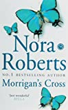 Nora Roberts Morrigan's Cross: Number 1 in series (Circle Trilogy)