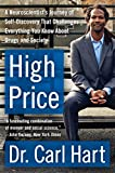 High Price: A Neuroscientists Journey of Self-Discovery That Challenges Everything You Know About Drugs and Society (P.S.)