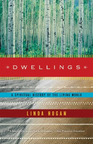 Dwellings: A Spiritual History of the Living World, LINDA HOGAN