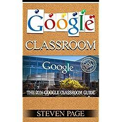 Google Classroom: The 2016 Google Classroom Guide (Google Classroom, Google Guide, Google Classrooms, Google Drive) (English Edition)