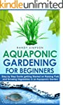 Aquaponic Gardening for Beginners: St...